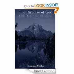 The Paradise of God: Renewing Religion in an Ecological Age by Norman Wirzba. $25.92. Publisher: Oxford University Press, USA (August 14, 2003). 256 pages. Author: Norman Wirzba