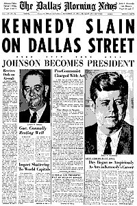 Morning papers on Nov 23, 1963 all read like The Dallas Morning News shown here. When we awoke, Johnson had become president