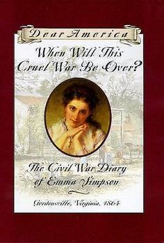 When Will This Cruel War Be Over? The Civil War Diary of Emma Simpson Homeschool