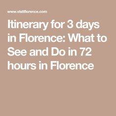 Itinerary for 3 days in Florence: What to See and Do in 72 hours in Florence