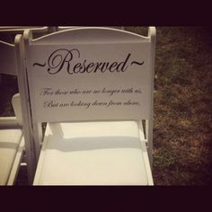 Wedding Day Today Photo Ideas a reserved seat for our passed loved ones at my wedding it will read - Cute Wedding Ideas, Wedding Goals, Perfect Wedding, Fall Wedding, Our Wedding, Dream Wedding, Memorial At Wedding, Wedding Stuff, Wedding 2017