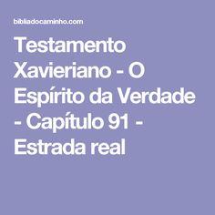 Testamento Xavieriano - O Espírito da Verdade - Capítulo 91 - Estrada real