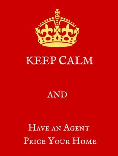 KEEP CALM and let an agent price your home! Don't rely on automated estimates of home value-you might get burned.