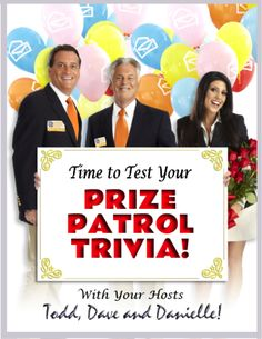 "Sharpen your virtual pencils, guys!  Just for fun, we're going to test your ""Prize Patrol Trivia"" with a little quiz.  Answer the following questions … then check your answers at the bottom of this blog. Okay, time's up!  Did you answer all four Prize Patrol Trivia questions?  Good! Now check your answers below … Did …"