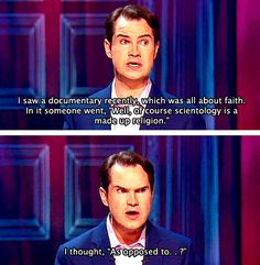 /// Jimmy Carr on religion. Religious Text, Religious People, Jimmy Carr, Atheist Quotes, Atheist Humor, Humanist Quotes, Anti Religion, British Comedy, Inevitable