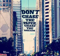 Don't chase the paper, chase the dream. - Diddy #quote #saying #dream #motivation #inspiration #hustle
