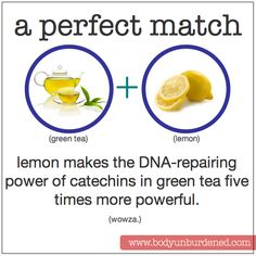Lemon makes the DNA-repairing power of green tea 5 times more powerful. Food, health, and nutrition. Health, diet, nutrition.