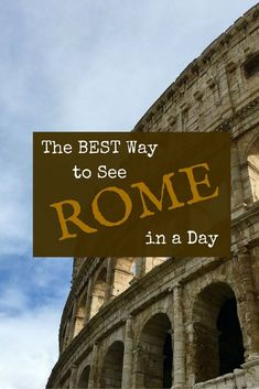 Backroad Planet | The Best Way to See Rome in a Day | http://backroadplanet.com