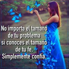 El poder de la FE No Me Importa, Positive Thoughts, Positivity, Messages, Memes, Quotes, Butterfly, Google, Flowers