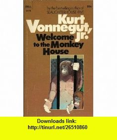 Welcome to the Monkey House Kurt Vonnegut ,   ,  , ASIN: B000LZBCCY , tutorials , pdf , ebook , torrent , downloads , rapidshare , filesonic , hotfile , megaupload , fileserve