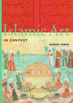 Islamic Art in Context (Perspectives) (Trade Version) by Robert Irwin http://www.amazon.com/dp/0810927101/ref=cm_sw_r_pi_dp_CdVLwb0K215MW