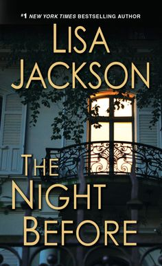 Buy The Night Before by Lisa Jackson and Read this Book on Kobo's Free Apps. Discover Kobo's Vast Collection of Ebooks and Audiobooks Today - Over 4 Million Titles! Love Book, Book 1, Lisa Jackson Books, Used Books, Books To Read, Big Books, Thriller Books, Mystery Books, Mystery Series