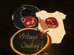 A personal favorite from my Etsy shop https://www.etsy.com/listing/158893650/vintage-cowboy-bib-and-onesie-set-2