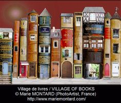 "Village de livres / VILLAGE OF BOOKS © Marie MONTARD (PhotoArtist, France). Digital Art, Photomanipulation.  ""What do we live for, if it is not to make life less difficult for each other?"" - George Eliot ... Separating an image from the name and website of the artist, photographer, archive, museum or business is a particularly common form of identity theft here on pinterest. Give credit where due."
