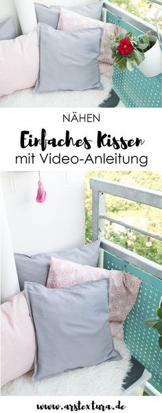 Einfaches Kissen für Anfänger nähen - Mit selbstgemachten Kissen wird der Balkon richtig gemütlich. In meiner Video-Anleitung zeige ich dir, wie einfach du ein Kissen mit Hotelverschluss nähen kannst. Außerdem verrate ich dir mit welchen Tricks du dein Kissen noch schön verzieren kannst. | ars textura DIY-Blog und DIY-Ideen