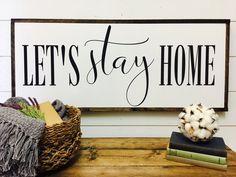 Let's stay home/ rustic roots il/ handmade wood sign/ farmhouse decor/ fixer upper decor/ farmhouse store/ modern farmhouse/ home ideas/ home decor/ boho decor/ boho farmhouse/ neutral decorating/ neutral decor/ home decorating ideas
