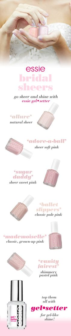 go sheer with essie bridal sheers and shine with gel•setter