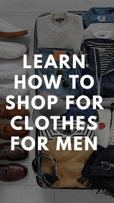 Mens fashion - Learn how to shop for clothes and build a wardrobe for life capsulewardrobe fashion Mens College Fashion, New Mens Fashion Trends, Big Men Fashion, Mens Fashion Blog, Fashion Mode, Fashion Advice, Fashion Ideas, Cheap Fashion, Fashion Styles