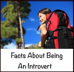 FACTS ABOUT BEING AN INTROVERT :  http://positivemed.com/2013/12/05/facts-about-being-an-introvert/