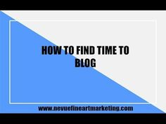 HOW TO FIND TIME TO BLOG