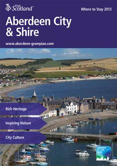 This is the Where to Stay 2013 Brochure for Aberdeen City & Shire