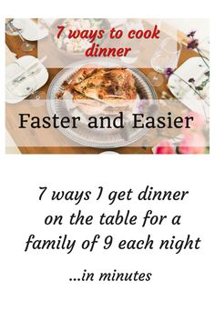 7 ways I get dinner on the table for a family of 9 faster and easier every night
