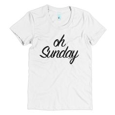 Oh Sunday Tshirt #beanandjean  Printed on American Apparel t-shirt With a slightly scooped neckline. Ultra-comfy, feels like you've owned it for years the moment you put it on, and for years to come.  • PolyCotton (50% Polyester / 50% Combed Cotton) construction • Durable rib neckband • Formfitting • Made ethically in the US