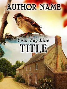 Sparrow and a Cottage - A Rustic Country Novel | Customizable Book Cover by RLSather | SelfPubBookCovers: One-of-a-kind premade book covers where Authors can instantly customize and download their covers, and where Artists can post a cover and name their own price.