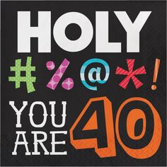 Birthday gift:Holy Bleep You're 40 Lunch Napkins 16 Per Pack 40th Birthday Quotes, Happy 40th Birthday, 40th Birthday Parties, Birthday Images, Birthday Greetings, Birthday Party Decorations, Birthday Wishes, Birthday Lunch, Birthday Funnies