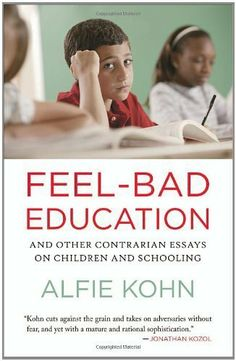 Feel-Bad Education: And Other Contrarian Essays on Children and Schooling by Alfie Kohn. $10.81. Author: Alfie Kohn. Publisher: Beacon Press (April 5, 2011). 225 pages