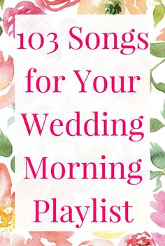 The Perfect Wedding Morning Playlist!