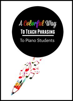 A Colorful Way To Teach Phrasing To Piano Students