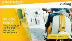 Vueling: 50.000 posti per volare da Roma verso le nuove 24 destinazioni  pagando solo le tasse!