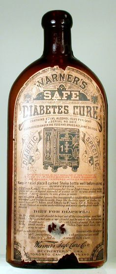 """""""Warner's Safe Diabetes Cure"""" This is ethyl (drinking) alcohol. That's about the same as a 30 proof cream liqeur like Irish Cream. And what do doctors always say is good for diabetes? Old Medicine Bottles, Antique Bottles, Vintage Bottles, Bottles And Jars, Vintage Labels, Vintage Ads, Apothecary Bottles, Vintage Perfume, Antique Glass"""