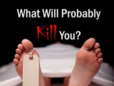 What Will Probably Kill You?