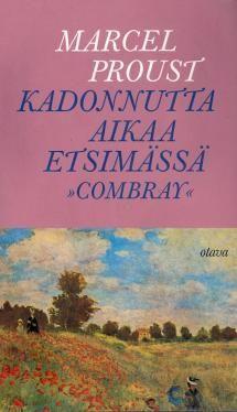 Swannin tie: Combray   Kirjasampo.fi - kirjallisuuden kotisivu