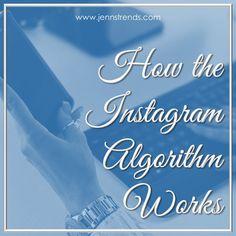How the Instagram Algorithm Works - @jennherman31