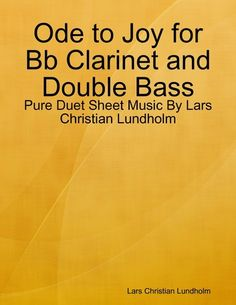 Ode To Joy For Bb Clarinet And Double Bass - Pure Duet Shee...