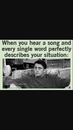 When I hear THAT song..