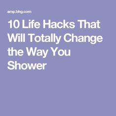 10 Life Hacks That Will Totally Change the Way You Shower