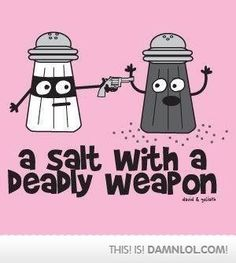that's serious assault salt n pepper | Just For Pun: We Create Punny Illustrations To Make You Smile
