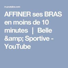 AFFINER ses BRAS en moins de 10 minutes ┃ Belle & Sportive - YouTube
