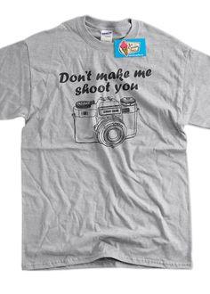 Don't Make Me Shoot You Photography Screen Printed por IceCreamTees