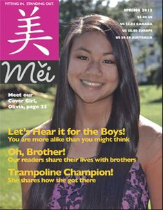 Mei Magazine! Mei (May) means beautiful in Mandarin Chinese. This quarterly, glossy publication is a wholesome and age-appropriate magazine with a special emphasis on issues specific to Chinese adoptees ages 7 to 14. Now you know there is a magazine connecting girls sharing life's journey as Asian adoptees. The concept of having a magazine for adopted kids is critical.