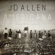 JD Allen - Americana: Musings on Jazz and Blues (CD)