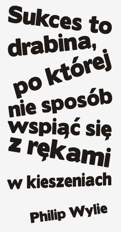 plakaty motywujące - Szukaj w Google Motto, Dad Quotes, Life Quotes, Motivational Quotes, Inspirational Quotes, Serious Quotes, Life Motivation, Sentences, Quote Of The Day