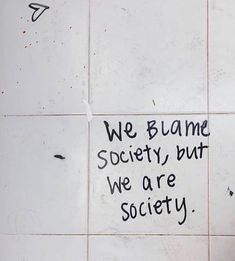 we blame society, but we are society. we blame society, but we are society. The post we blame society, but we are society. appeared first on Charlotte Thompson. Motivacional Quotes, Mood Quotes, Life Quotes, Life Poems, Deep Quotes, Punk Quotes, Pretty Words, Beautiful Words, Beautiful Pictures