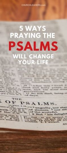 5 Ways Praying the Psalms Will Completely Change Your Life