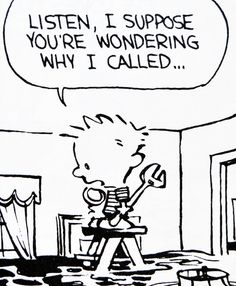 Calvin and Hobbes, DE's CLASSIC PICK of the day (8-31-14) - Listen, I supposed you're wondering why I called...