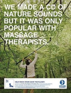 We made a cd of nature sounds but it was only popular with massage therapists.